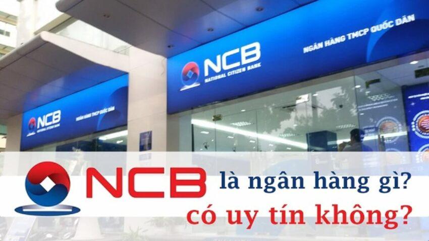 NCB là ngân hàng gì? Ngân hàng NCB có uy tín hay không?