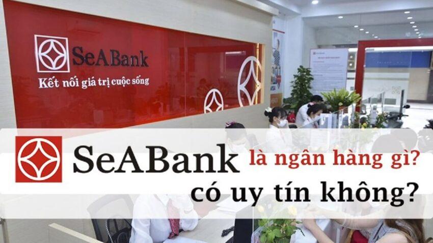 SeAbank là ngân hàng gì? Đánh giá mức độ uy tín ngân hàng SeABank